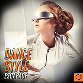 Dance Style Escapade by Various Artists