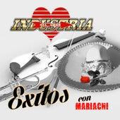 Exitos Con Mariachi by Industria Del Amor