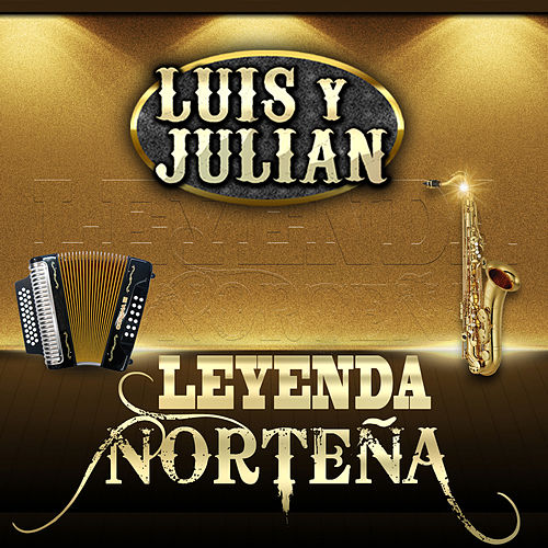 Leyenda Nortena by Luis Y Julian