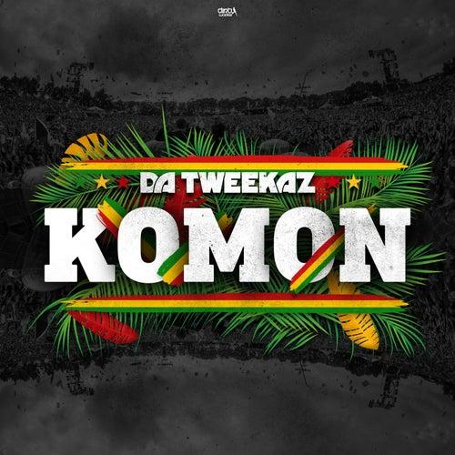Komon by Da Tweekaz