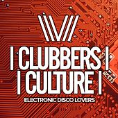 Clubbers Culture: Electronic Disco Lovers - EP by Various Artists