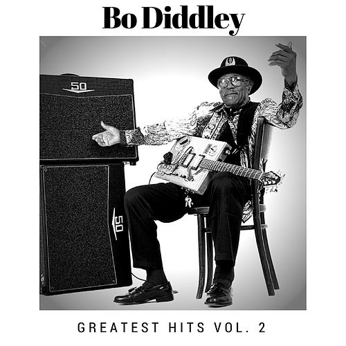 Greatest Hits Vol. 2 by Bo Diddley