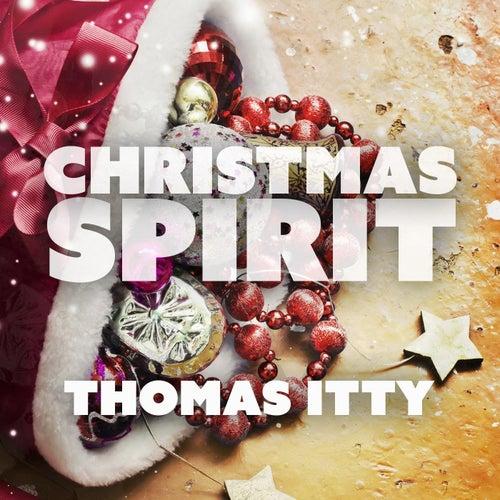 Christmas Spirit by Thomas Itty