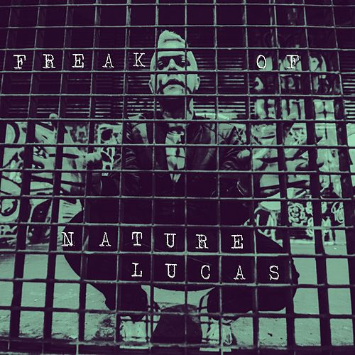 Freak of Nature by Lucas