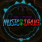 Music Is My Drug by Da Tweekaz
