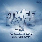 Zero Fuck Given by Da Tweekaz