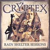 Rain Shelter Sessions, Pt. 1-3 by CRYPTEX