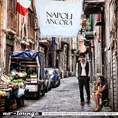 Napoli ancora (More Traditional Naples Songs in Nu-Jazz, Bossa & Chill-Out Experience) by No Lounge