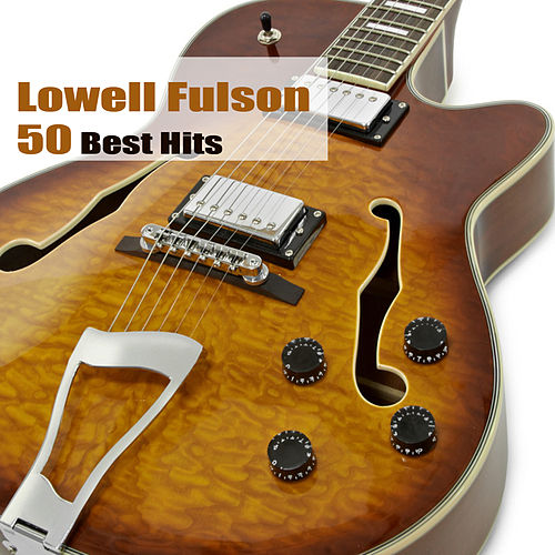 50 Best Hits by Lowell Fulson