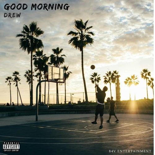 Good Morning by DREW