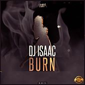 Burn by DJ Isaac