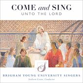 Come and Sing unto the Lord by Various Artists