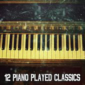 12 Piano Played Classics by Peaceful Piano