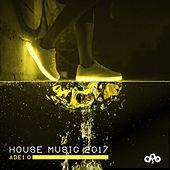 ADE 1.0 House Music 2017 by Various Artists