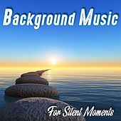 Background Music for Silent Moments by Various Artists