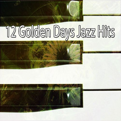 12 Golden Days Jazz Hits de Relaxing Piano Music Consort