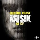 ADE 2017 Electro House Musik by Various Artists