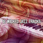 12 Wicked Jazz Tracks by Chillout Lounge
