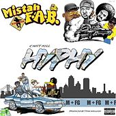 Cant Kill Hyphy by Mistah F.A.B.