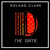 The Same by Roland Clark