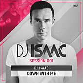 Down With Me by DJ Isaac
