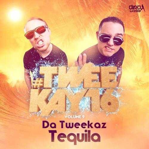 Tequila by Da Tweekaz