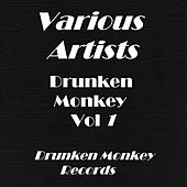 Drunken Monkey, Vol. 1 by Various Artists