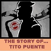 The Story Of... Tito Puente by Various Artists
