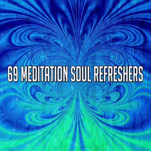 69 Meditation Soul Refreshers by Meditation Music Zone