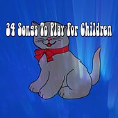 34 Songs To Play For Children by Canciones Infantiles