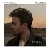 Teenage Drug (Mahogany Sessions) by Ethan Gruska