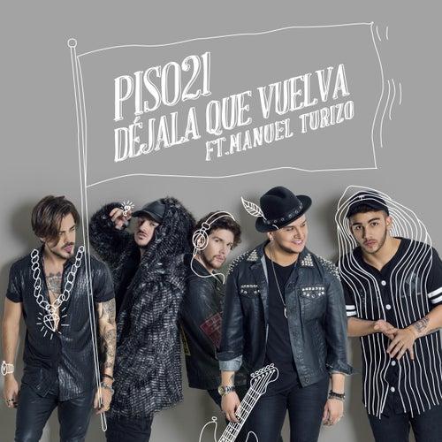 Déjala Que Vuelva (feat. Manuel Turizo) de Piso 21