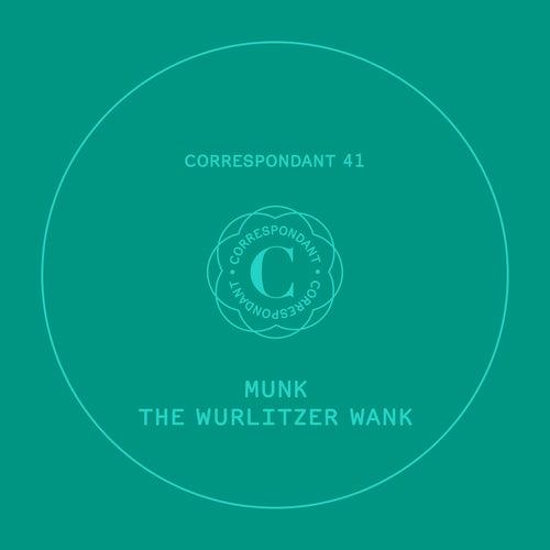 The Wurlitzer Wank EP by Munk