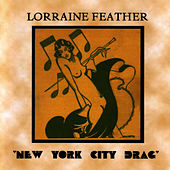 New York City Drag by Lorraine Feather