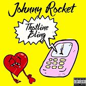 Thotline Bling by Johnny Rocket