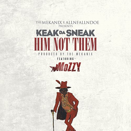 Him Not Them (feat. Mozzy) by Keak Da Sneak