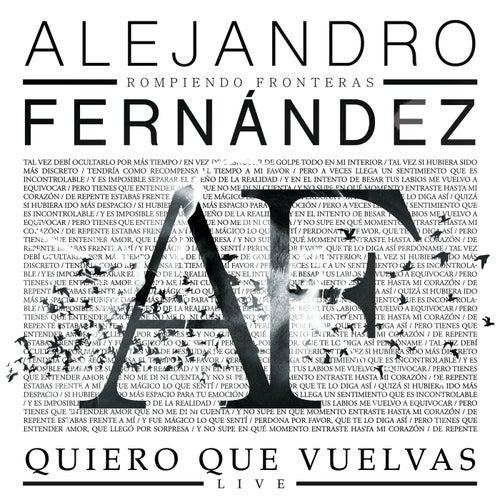 Quiero Que Vuelvas (Live) by Alejandro Fernández