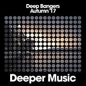 Deep Bangers (Autumn '17) by Various Artists