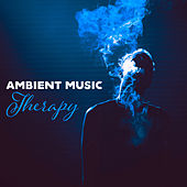 Ambient Music Therapy – Relaxing Music, Calm of Mind, Nature Sounds, Relief Stress, Reduce Anxiety by Nature Sounds Relaxation: Music for Sleep, Meditation, Massage Therapy, Spa