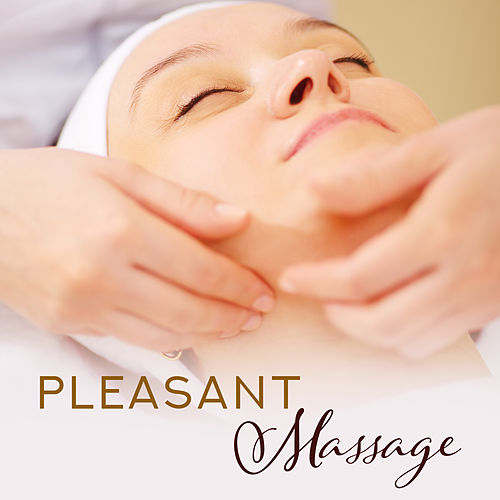 Pleasant Massage – Relaxing Music Therapy, Bliss Spa, Pure Chill, Relaxation Wellness, Zen by Massage Tribe