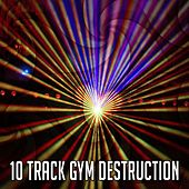 10 Track Gym Destruction by The Gym All-Stars