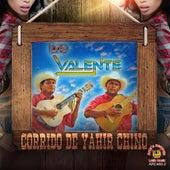 Corrido De Yahir Chino by Valente