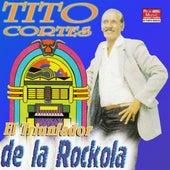 El Triunfador De La Rockola by Tito Cortes