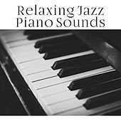 Relaxing Jazz Piano Sounds – Calm Down & Relax, Stress Relief, Jazz Music to Rest, Instrumental Ambient Sounds by Relaxing Classical Piano Music