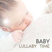Baby Lullaby Time – Lullaby Music, Baby Deep Sleep, Calming Sounds for Night, Sweet Dreams, Easy Listening by Baby Naptime