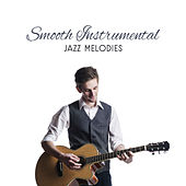 Smooth Instrumental Jazz Melodies – Calm Sounds of Jazz, Smooth Piano Bar, Instrumental Jazz Memories, Calm Evening by Soft Jazz Music