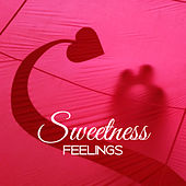 Sweetness Feelings – Jazz for Love, Sensual Music, Romantic Evening, Sexy Piano, Deep Relax for Lovers by Chilled Jazz Masters