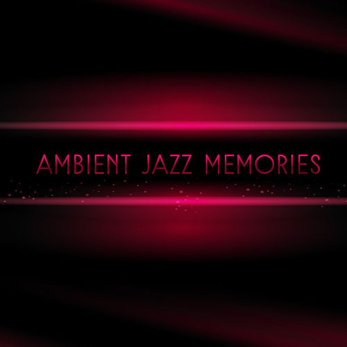 Ambient Jazz Memories – Evening Relaxation Sounds, Stress Relief, Peaceful Piano, Calming Melodies by Smooth Jazz Park