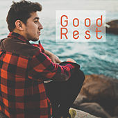 Good Rest – Pure Chill, Best Relaxation Music, New Age, Deep Sleep, Calm Down, Energy for Mind by Relax - Meditate - Sleep