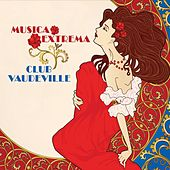 Club Vaudeville by Musica Extrema
